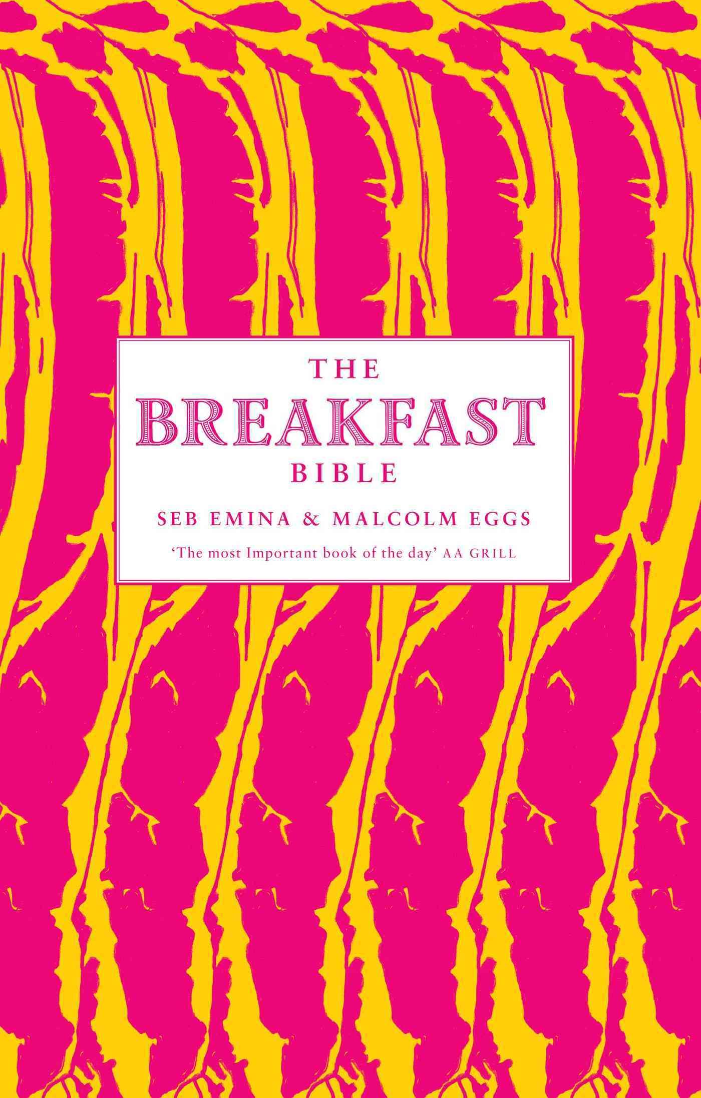 The Breakfast Bible By Emina, Seb