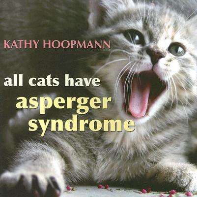 All Cats Have Asperger Syndrome By Hoopmann, Kathy